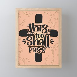 This Too Shall Pass Encouraging Christian Quote Framed Mini Art Print