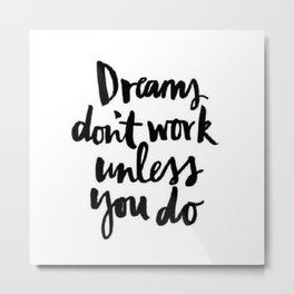 Black and White Dreams Brushstroke Watercolor Hustle Never Give Up Metal Print