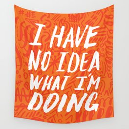 I Have No Idea What I'm Doing Wall Tapestry
