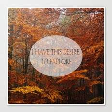 I Have the Desire to Explore Inspirational Color Photo Canvas Print