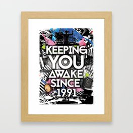 Keeping you up since 1991 Framed Art Print