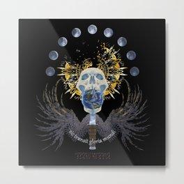 Sic Transit Gloria Mundi Metal Print