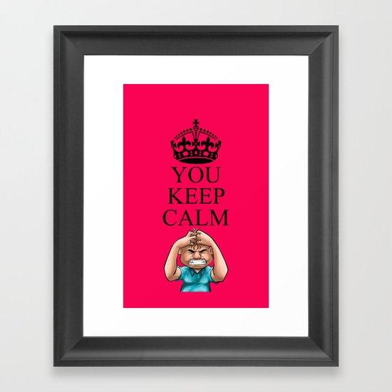 YOU KEEP CALM Framed Art Print