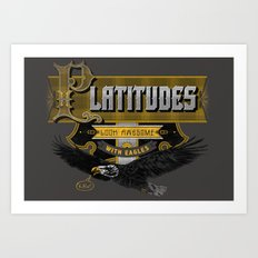 Platitudes Look Awesome With Eagles! Art Print