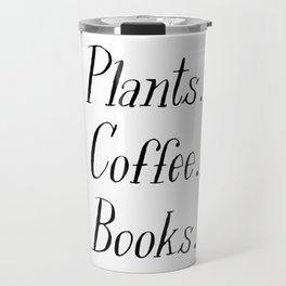 Plants, Coffee and Books Travel Mug