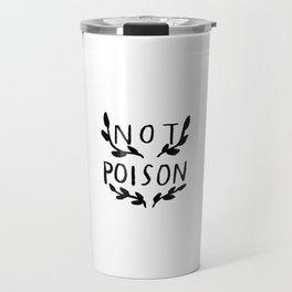Not Poison Travel Mug