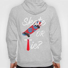 Skate Or Tie? Hoody