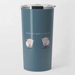 You goat to try this Travel Mug