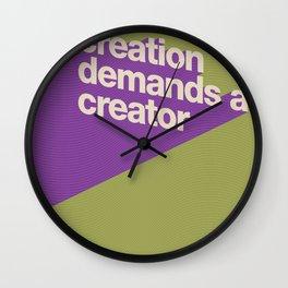 Creation Demands A Creator Wall Clock