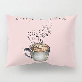 Coffee Now Please. Pillow Sham