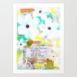 WITH HOPE THERE ARE POSSIBILITIES Art Print