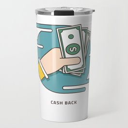 Get Your Cash Back Travel Mug