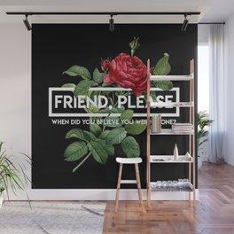 friend please Wall Mural