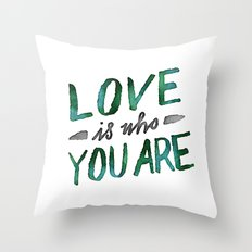 Love is Who You Are (green watercolor) Throw Pillow