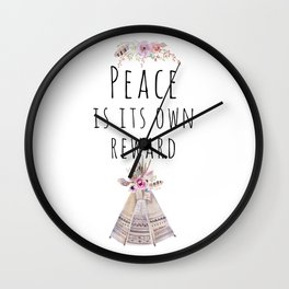 Peace is its own reward Wall Clock