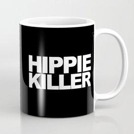 Hippie Killer Funny Quote Coffee Mug
