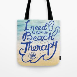 I need some Beach Therapy Tote Bag