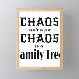 Family Chaos Isn't a Pit Chaos is a Family Tree Framed Mini Art Print