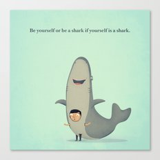 Be yourself or be a shark if yourself is a shark. Canvas Print