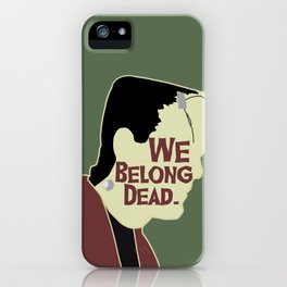 Frankenstein - We Belong Dead iPhone Case