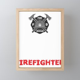 I Am So Hot I Come With My Own Firefighter Framed Mini Art Print