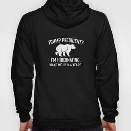 Trump Hibernation Hoody