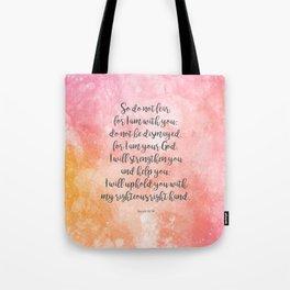 Isaiah 41:10, Uplifting Bible Verse Tote Bag