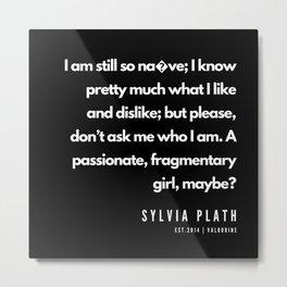 26     | Sylvia Plath Quotes | 190604 Metal Print