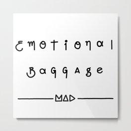 Emotional Baggage  Metal Print