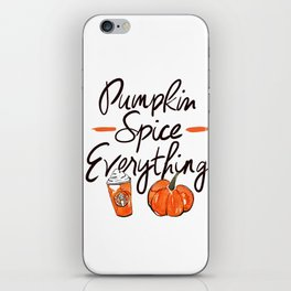 Pumpkin Spice Everything iPhone Skin