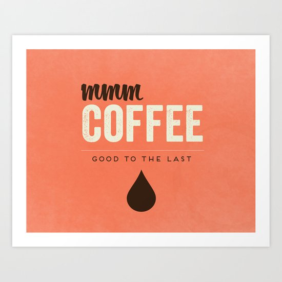 Mmm Coffee Art Print