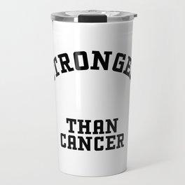 Stronger than Cancer Travel Mug