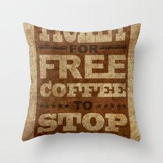 Free Coffee Ticket Throw Pillow