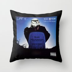 Life is......Too short (to be a stormtrooper) Throw Pillow