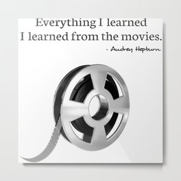 Everything I learned I learned from the movies Metal Print