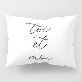 toi et moi, you and me Pillow Sham