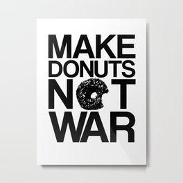 Make Donuts Not War Metal Print
