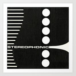 STEREOPHONIC Art Print
