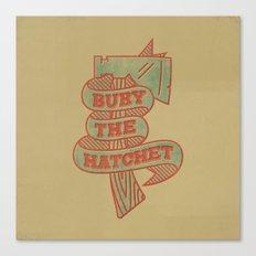 Bury the Hatchet Canvas Print