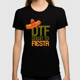 DTF Down To Fiesta Funny Cinco De Mayo Gift Mexican Sombrero T-shirt