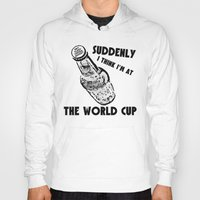 world cup Hoodies featuring Suddenly, The World Cup by Bunhugger Design