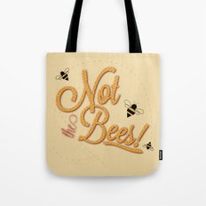 Not The Bees Tote Bag