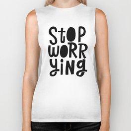 stop worrying x typography Biker Tank