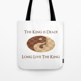 The King is Dead, Long live the King Tote Bag