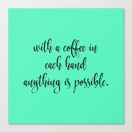 With a Coffee in Each Hand - Mint Canvas Print