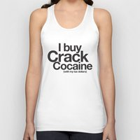 cocaine Tank Tops featuring I Buy Crack Cocaine (with my tax dollars) by Cody Petruk