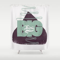 Think Big Shower Curtain