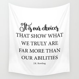 It is our choices Wall Tapestry