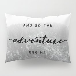 And So The Adventure Begins - Snowy Mountain Pillow Sham