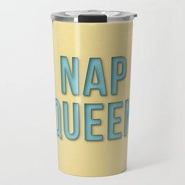 Funny nap queen text Travel Mug